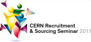 CERN Recruitment and Sourcing Seminar 2011